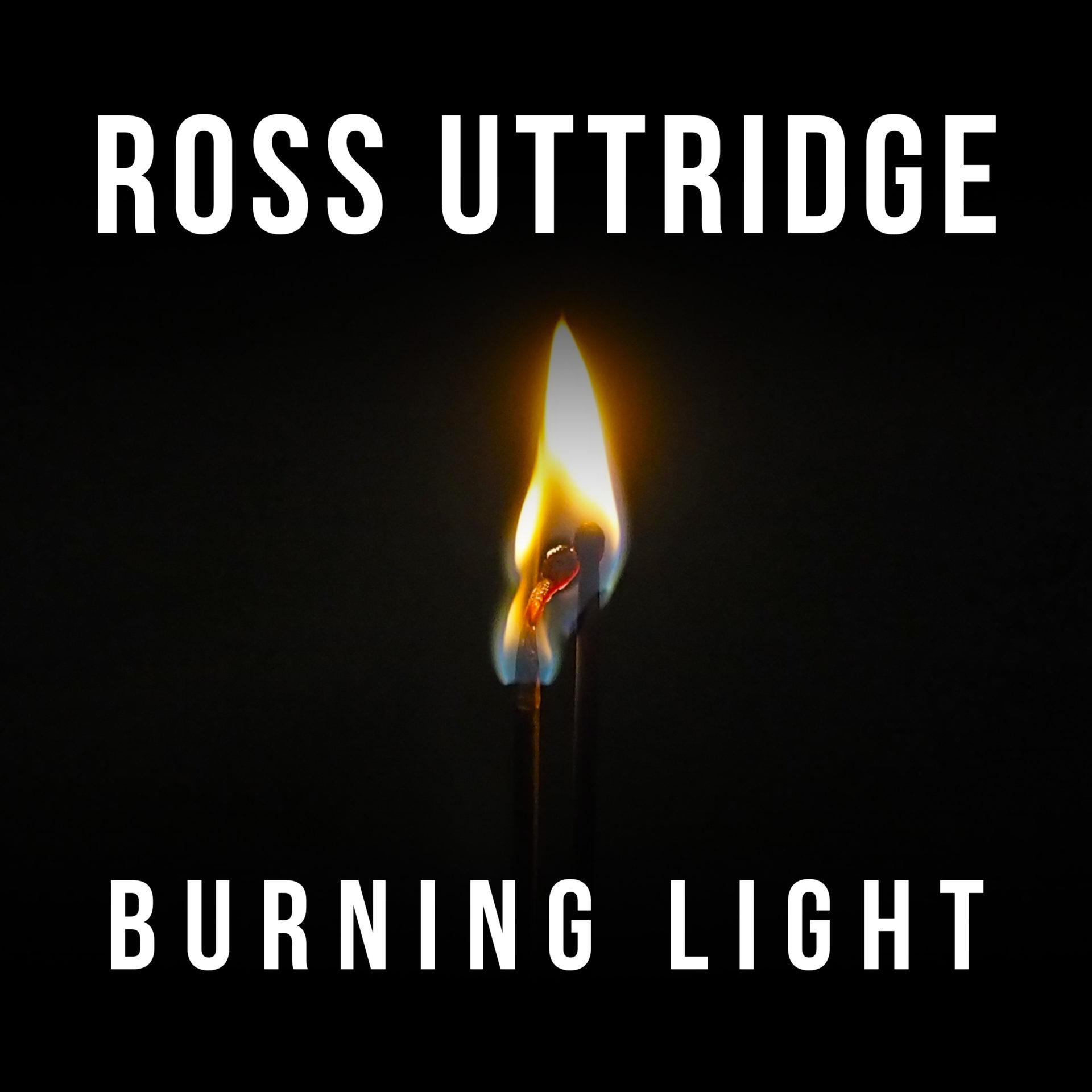 Ross Uttridge - Burning Light